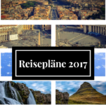 Reisepläne 2017: Helft mir bei den Lücken!