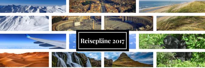 Reisepläne 2017