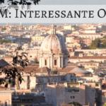Rom: Interessante Orte zum Entdecken, Essen und Erholen