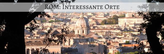 Rom: interessante Orte