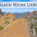 Madeira Urlaub: Lieblingsbilder